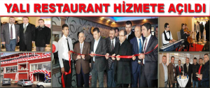 Yalı Restaurant Hizmete Açıldı.