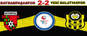 Bayrampaşaspor 2-2 Yeni Malatyaspor (Maç Sonu)