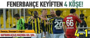 Fenerbahçe, Sivasspor'u dağıttı!