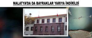 Malatya'da Da Bayraklar Yarıya İndirildi