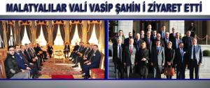 Malatyalılar Vali Vasip Şahin,i Ziyaret Etti