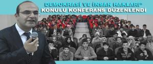 """Demokrasi ve İnsan Hakları"""" Konulu Konferans Düzenlendi"""