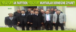 Yeşilyurt Ak Parti'den Yeşilyurt Muhtarlar Derneğine Ziyaret