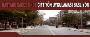 4 Ocak Pazar Hastane Caddesi Çift Yön Uygulaması Başlıyor