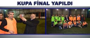 Kupa Final Yapıldı.