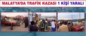 Malatya'da Trafik Kazası 1 Kişi yaralı