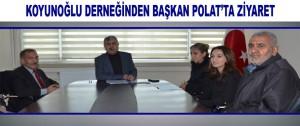 Koyunoğlu Derneğinden Başkan Polat'ta Ziyaret