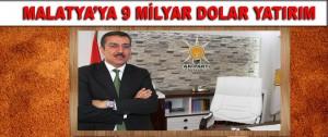 """Tüfenkçi, """"Malatya'ya 9 Milyar Dolar Yatırım"""""""
