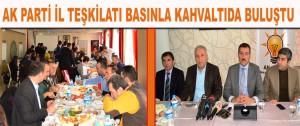 AK Parti İl Teşkilatı Basınla Kahvaltıda Buluştu