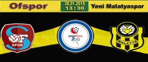 Ofspor – Yeni Malatyaspor Maçı 28 Ocak'ta