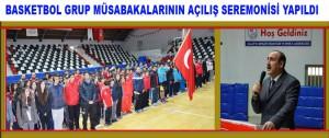 Basketbol Grup Müsabakalarının açılış seremonisi yapıldı