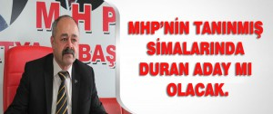 Mhp'nin Tanınmış Simalarında Duran Aday Mı Olacak.