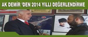 Ak Demir 'Den 2014 Yıllı Değerlendirme