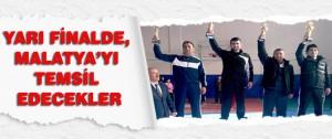 Yarı Finalde, Malatya'yı Temsil Edecekler