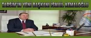 Tarsim'in Yeni Başkanı İsmail Kemaloğlu