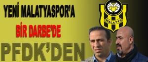 Yeni Malatyaspor'a Bir Darbede PFDK'dan