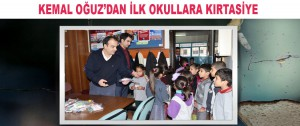 Kemal OĞUZ'dan İlk Okullara Kırtasiye