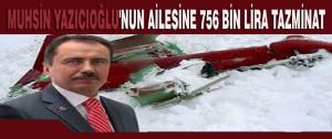 Muhsin Yazıcıoğlu'nun Ailesine 756 Bin Lira Tazminat