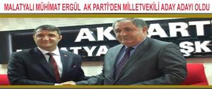 Malatyalı Mühimmat Ergül Ak Parti'den Milletvekili aday adayı oldu