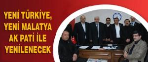 Yeni Türkiye , Yeni Malatya AK Parti İle Yenilenecek