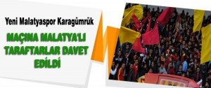 Yeni Malatyaspor Karagümrük Maçına Malatya'lı Taraftarlar Davet Edildi