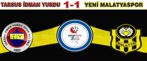 Tarsus İdman Yurdu 1 – 1 Yeni Malatyaspor