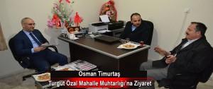Timurtaş'tan Turgut Özal Mahalle Muhtarlığı'na Ziyaret
