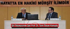Şiir Söyleşisinde Şair Prof. Dr. Tarık Özcan Konuştu