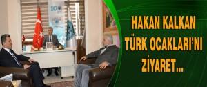 Hakan Kalkan Türk Ocakları'nı Ziyaret…