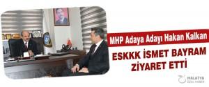MHP Adaya Adayı Hakan Kalkan ESKKK İsmet Bayram Ziyaret Etti