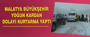 Malatya Büyükşehir Yoğun Kardan Dolayı Kurtarma Yaptı