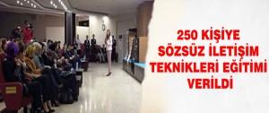 250 Kişiye Sözsüz İletişim Teknikleri Eğitimi Verildi