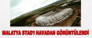 Malatya Stad'ı Havadan Görüntülendi