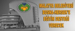 Malatya Belediyesi Bosna-Hersek'e Eğitim Desteği Verecek