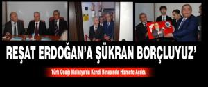 Reşat Erdoğan'a Şükran Borçluyuz'