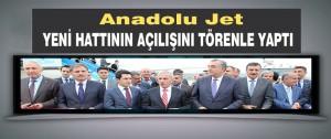 Anadolu Jet, Yeni Hattının Açılışını Törenle Yaptı