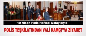 Polis Teşkilatından Vali Kamçı'ya Ziyaret