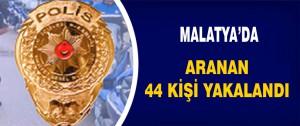 Malatya'da Aranan 44 Kişi Yakalandı