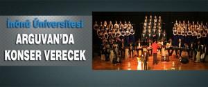 İnönü Üniversitesi Arguvan'da Konser Verecek