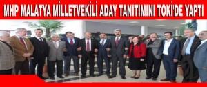 MHP Malatya milletvekili aday tanıtımını TOKİ'de Yaptı