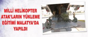 Milli Helikopter Atak'ların Yükleme Eğitimi Malatya'da Yapıldı