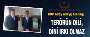 BBP Aday Adayı; Aladağ; Terörün Dili,Dini Irkı Olmaz