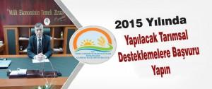 2015 Yılında Yapılacak Tarımsal Desteklemelere Başvuru Yapın