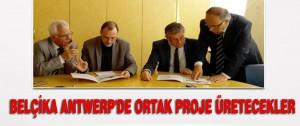 Belçika Antwerp'de Ortak Proje Üretecekler