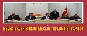 Belediyeler Birliği Meclis Toplantısı Yapıldı