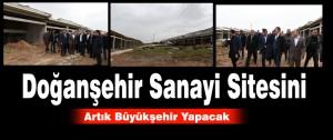 Doğanşehir Sanayi Sitesini Artık Büyükşehir Yapacak