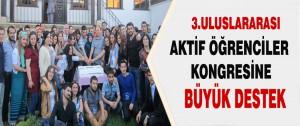 3.Uluslararası Aktif  Öğrenciler Kongresine Büyük Destek