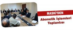 Maski'den Abonelik İşlemleri Toplantısı