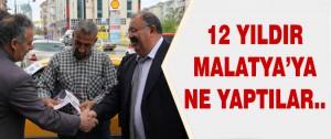 12 Yıldır Malatya'ya Ne Yaptılar..