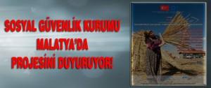 Sosyal Güvenlik Kurumu Malatya'da Projesini Duyuruyor!